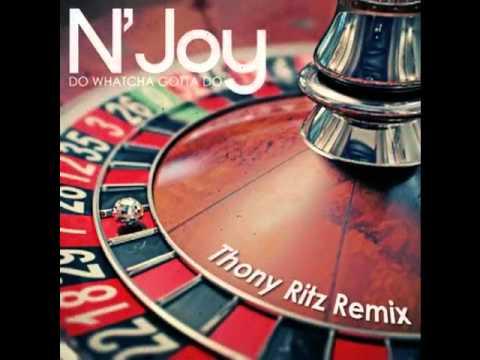 N'Joy - Do Whatcha Gotta Do (Thony Ritz Remix)