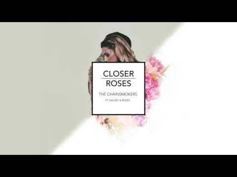 The Chainsmokers  Closer  Roses Mashup