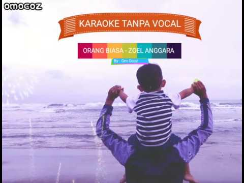 Zoel Anggara -  Orang Biasa (Karaoke tanpa vocal)