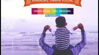 Zoel Anggara Orang Biasa Karaoke tanpa vocal