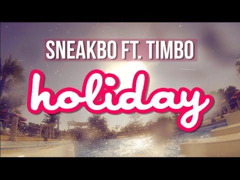 Sneakbo - Holiday ft Timbo [@Sneakbo @TimboSTP #STP] | Link Up TV