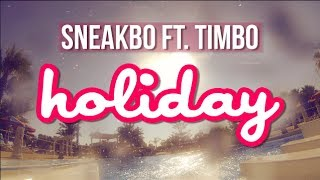 Sneakbo - Holiday ft Timbo [@Sneakbo @TimboSTP #STP] | Link Up TV