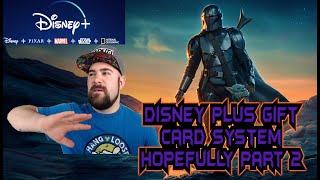 Disney Plus Gift Card System Hopefully Part 2!