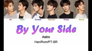 ASTRO (아스트로) – By Your Side (너의 뒤에서) (Letra Han/Rom/PT-BR)