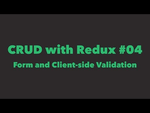 CRUD with Redux #04. Form and Client-side Validation
