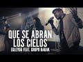 Download Egleyda feat. Grupo Barak | Que se abran los cielos | @Egleyda @GrupoBarak MP3 song and Music Video