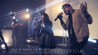 Download Egleyda feat. Grupo Barak | Que se abran los cielos | @Egleyda @GrupoBarak MP3 song and Music Video
