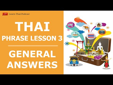 Learn Thai Podcast - Phrase Lesson 3:  General Answers