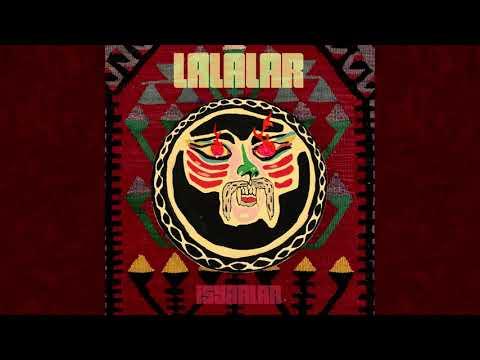 Lalalar - Ä°syanlar