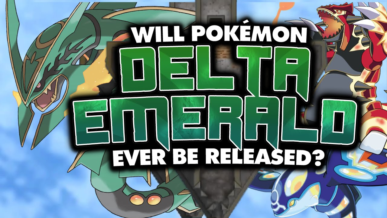 Will Pok 233 Mon Delta Emerald Be Released Youtube