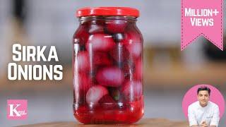 Sirka Pyaz, Pickled Vinegar Onions | Kunal Kapur | Indian Recipes