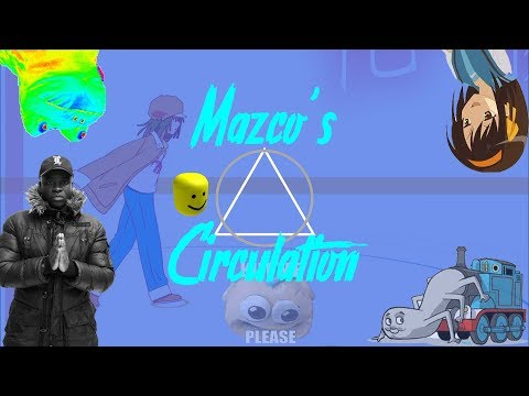 Mazco's Circulation (Mashup 2017)