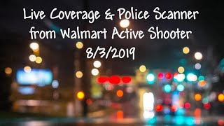 Active Shooter / 18 CONFIRMED Shot / El Paso, TX / Part 2 / Police Scanner and Live Updates