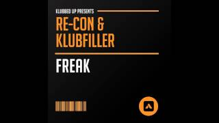 Klubfiller, Re-Con - Freak (Original Mix) [Klubbed Up]