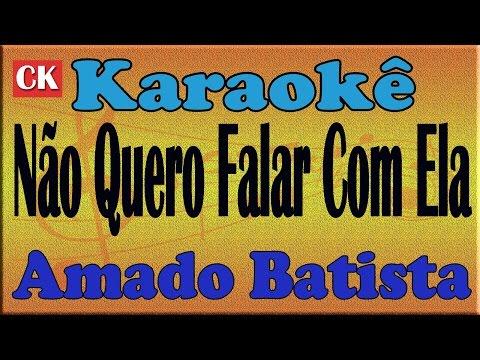 Amado Batista - Não Quero Falar Com Ela - KARAOKE