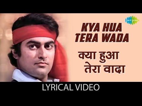Kya Hua Tera Wada Lyrics | Bollywood Lyrica