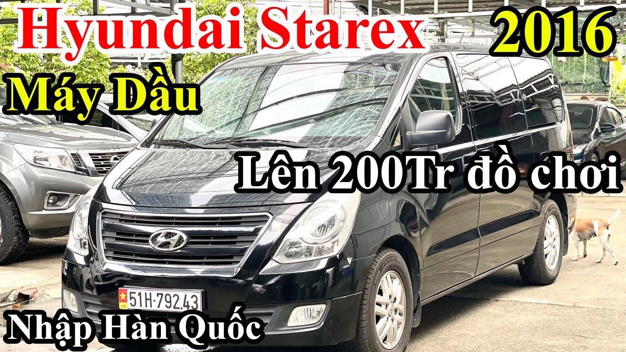 Hyundai Starex 9 Chỗ 2016 Cũ - Máy Dầu, Số Sàn - Lên 200 Triệu Đồ Chơi - Nhập Hàn Quốc