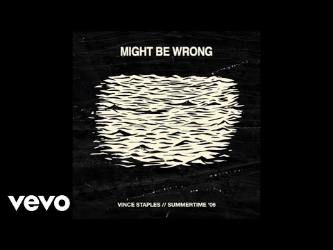 Vince Staples - Might Be Wrong (Audio) ft. Haneef Talib aka GeNNo, eeeeeeee Thumbnail image