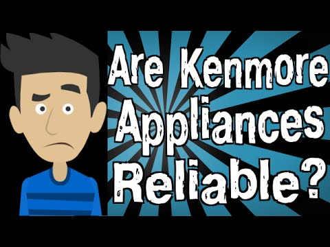 Are Kenmore Appliances Reliable?