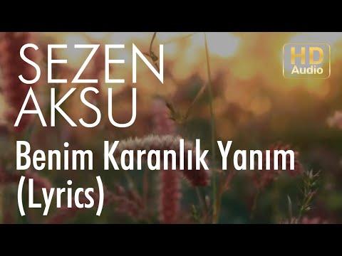 Sezen Aksu - Benim Karanlık Yanım (Lyrics I Şarkı Sözleri)