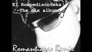 el rompe discoteka the mix album