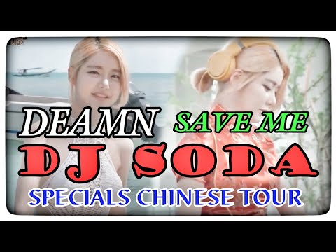 DEAMN - Save Me  |  DJ SODA Special Tour In Chinese