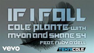 Cole Plante - If I Fall (Lyric Video) ft. Myon & Shane 54, Ruby O
