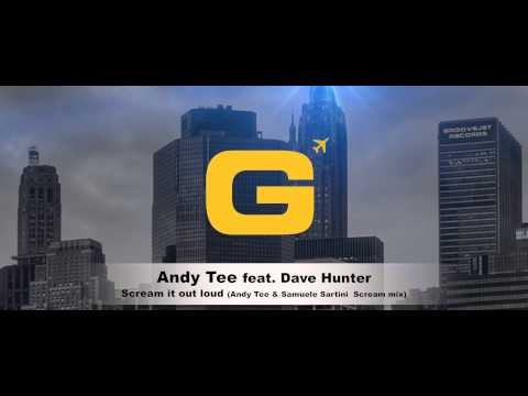 Andy Tee feat. Dave Hunter - Scream it out loud (Andy Tee & Samuele Sartini Scream mix)