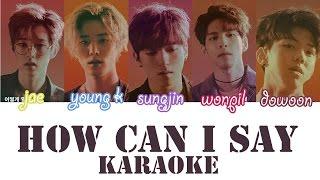 Video DAY6(비투비) - How Can I Say (어떻게 말해) KARAOKE (Color Coded/ENG/ROM/HAN) download MP3, 3GP, MP4, WEBM, AVI, FLV Januari 2018