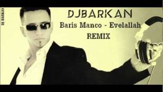 DjBaRKaN vs Baris Manco - Evelallah ( REMIX 2011 )
