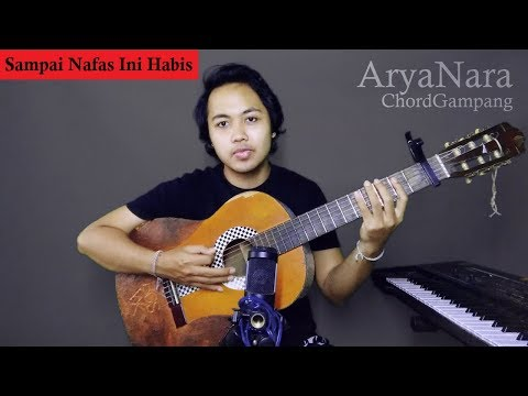 Chord Gampang (Sampai Nafas Ini Habis - Fiersa Besari) By Arya Nara (Tutorial)