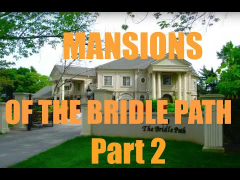 MANSIONS OF THE BRIDLE PATH - Part 2 (Drake's New Hood)