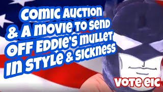 LIVE Comic Book AUCTION & Movies To Send Off Eddie's Mullet Sickness Style