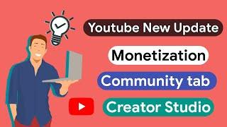 Youtube New Update ! Monetization, Community tab, Creator Studio Beta