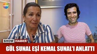 Gül Sunal eşi Kemal Sunal'ı anlattı