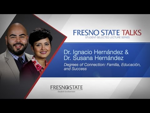 Fresno State Talks - Dr. Ignacio & Dr. Susana Hernandez