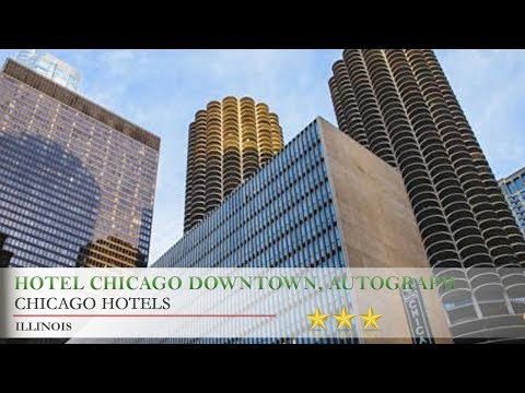 Hotel Chicago Downtown, Autograph Collection - Chicago Hotels, Illinois