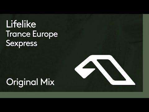 Lifelike - Trance Europe Sexpress