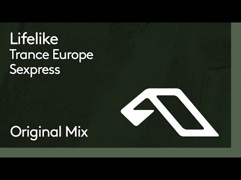 Lifelike - Trance Europe Sexpress