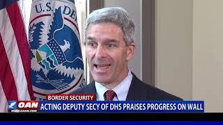 Acting Deputy DHS Secy. Cuccinelli praises progress on wall