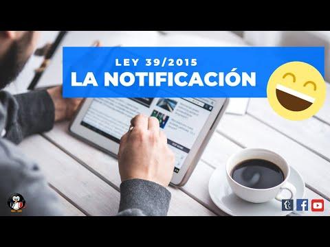 Ley 39/2015. La notificación. Resumen y test