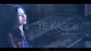Ye kasoor | Unplugged cover