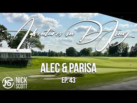 Alec & Parisa | Adventures In Djing | Ep. 43