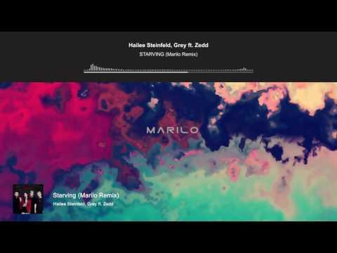 Hailee Steinfeld, Grey - Starving ft. Zedd (Marilo Remix)