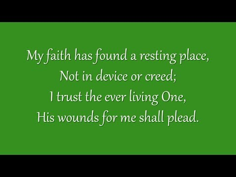 My Faith Has Found a Resting Place (Grace Community Church)