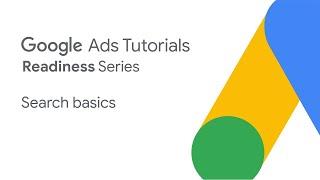 Google Ads Tutorials: Search basics