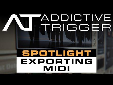 Addictive Trigger Spotlight: Exporting MIDI