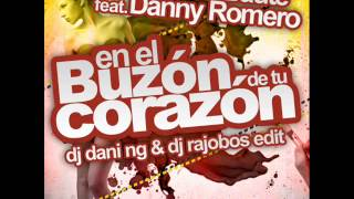 Carlos Baute Feat Danny Romero - En EL Buzon De tu Corazon (Dj Dani NG & Dj Rajobos Edit)