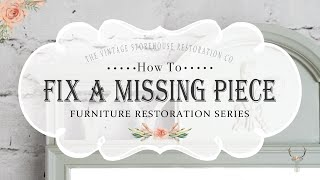 How To Fix A Missing Piece On Your Painted Furniture