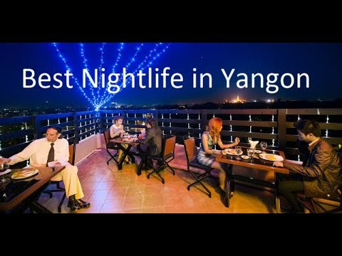 Best bar, drinks and Nightlife Yangon, (Myanmar) 2017